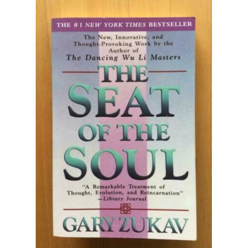 the seat of the soul, by Gary Zukav